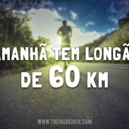 Amanhã é dia de super longão de 60 km