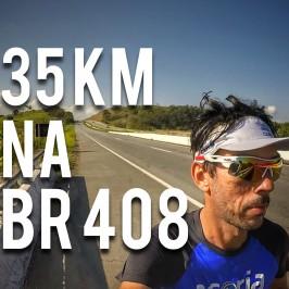 Longão de 35 km na BR 408