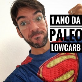 1 ano da Paleo / Low Carb